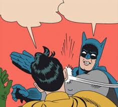 Batman Slap Robin Meme Generator - batman slapping robin meme kappit