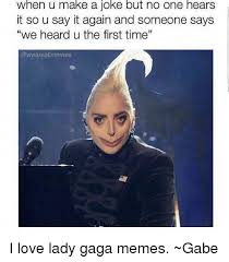 Lady Gaga Memes - 25 best memes about lady gaga memes lady gaga memes