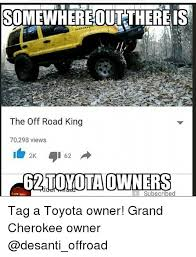 Off Road Memes - somewhereoutthereis the off road king 70298 views 2k 62 toyota
