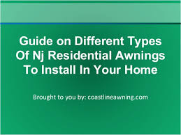 Different Types Of Awnings Guide On Different Types Of Nj Residential Awnings To Install In Your U2026