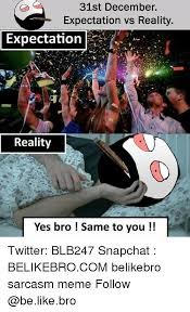You Jelly Bro Meme - 25 best memes about same to you same to you memes