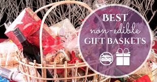 edible gift baskets best non edible gift baskets revuezzle