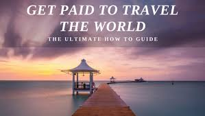 how to get paid to travel images Get paid to travel the world the ultimate how to guide the jpg