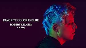 favorite blue robert delong official music videos songs and more vevo