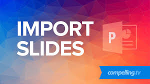 how to import slides in powerpoint