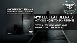 out now myk bee feat jeena b nothing more to say exciters