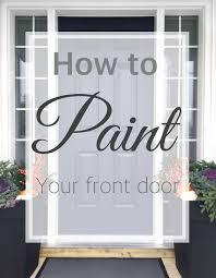 Front Door House How To Paint Your Front Door House Of Hire