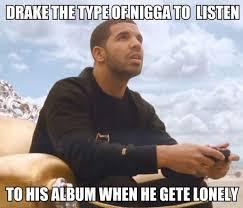 Drake The Type Of Meme - drake the type meme bestdrakememes twitter