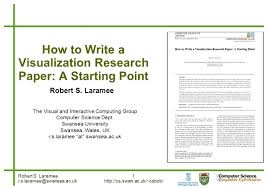 how to write a paper presentation robert s laramee 1 how to write a visualization research paper a 1 robert
