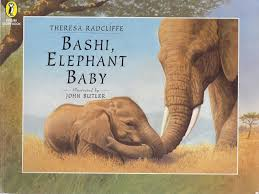 excellent kids u0027 books bashi elephant baby by theresa radcliffe