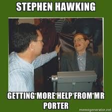 Stephen Hawking Meme - simple stephen hawking meme mrsimonporter physics and ib memes