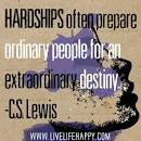 Hardships often prepare ordinary people for an extraordinary ...