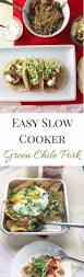 making green easy slow cooker green chile pork i just make sandwiches