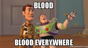 Blood Meme - blood blood everywhere buzz and woody toy story meme make a meme