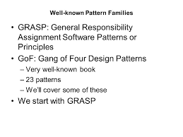 of four design patterns grasp design patterns designing objects with responsibilities