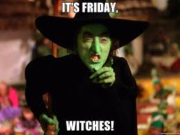 This Is The End Meme Generator - it s friday witches wicked witch oz meme generator memes