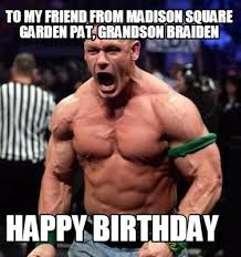 Birthday Meme Creator - meme creator to my friend from madison square garden pat grandson