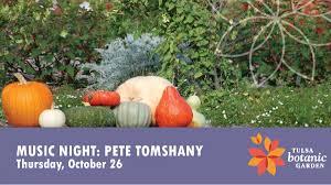 music night pete tomshany tulsa botanic garden