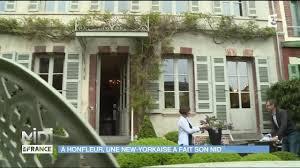 Chambre D Hotes De Charme Honfleur à Honfleur Une New Yorkaise A Ouvert Une Chambre D U0027hôtes Youtube