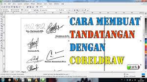 membuat tanda tangan digital gratis cara membuat tanda tangan pada coreldraw youtube