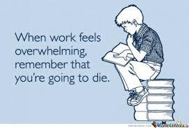 Overwhelmed Memes - when work feels overwhelming by mustapan meme center