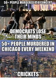 Chicago Memes - 50 people murderedataconcert democratslose theirminds 50 people