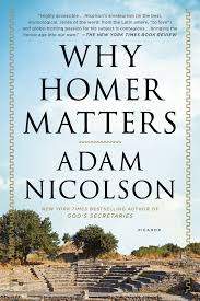 amazon com why homer matters a history 9781250074942 adam