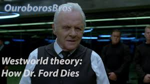 dr ford westworld theory dr ford s spoilers