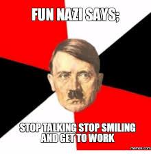 Get To Work Meme - 25 best memes about k on nazi k on nazi memes