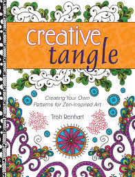 Zen Inspired Creative Tangle Creating Your Own Patterns For Zen Inspired Art