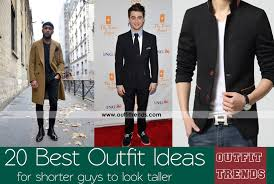 for short height guys 20 fashion tips to look taller