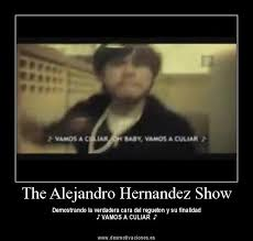 The Alejandro Hernandez Show - desmotivaciones. - the_alejandro_hernandez_show_22_