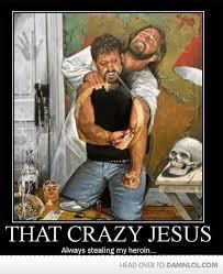 Lol Jesus Meme - jesus taking heroin i m going to hell
