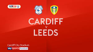 sky bet chionship table chionship round up cardiff city beat 10 man leeds to go top of