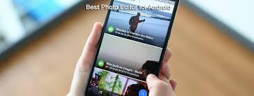 best for android top 10 best photo editor apps for android 2018 free