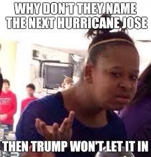 Jose Meme - black girl wat meme imgflip