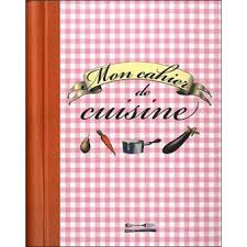 livre de cuisine vierge mon cahier de cuisine relié collectif achat livre achat