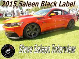 Black Mustang Saleen 2015 Saleen Black Label Mustang Steve Saleen Interview Ponies At