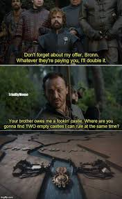 Tyrion Meme - tyrion lannister and bronn game of thrones season 7 funny humour