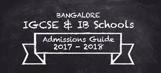 bangalore igcse and ib schools admission guide