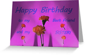 happy birthday best friend and sister