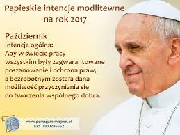 intencje papieskie na 2014 rok dla apostolstwa modlitwy stowarzyszenie przyjaciół misji franciszkańskich im o dominika