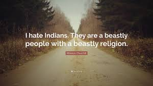 winston churchill quote i indians they are a beastly