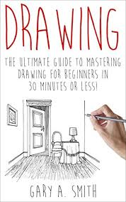 how to draw anything for beginners the complete guide to