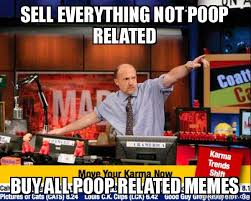 sell everything not poop related buy all poop related memes mad
