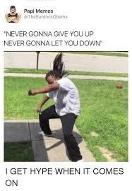 Never Gonna Give You Up Meme - papi memes obama never gonna give you up never gonna let you down