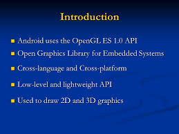 android opengl 3d api by clayton azzopardi 10 introduction android uses