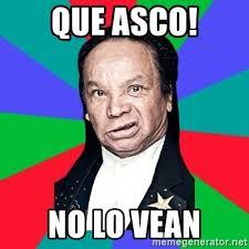 Meme Asco - que asco no lo vean melcochita meme meme generator