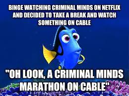 Criminal Minds Meme - livememe com forgetful fish dory