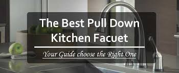best pull kitchen faucet the best pull kitchen faucet in 2018 guide reviews